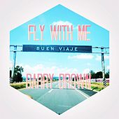 Fly with Me by Barry Brown