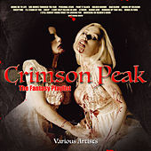 Crimson Peak - The Fantasy Playlist by Various Artists