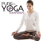 Pure Yoga Mantra by Various Artists
