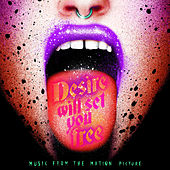 Desire Will Set You Free (Original Motion Picture Soundtrack) von Various Artists
