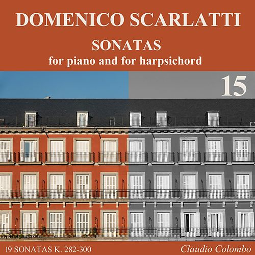 Domenico Scarlatti: Sonatas for piano and for harpsichord, Vol. 15 von Claudio Colombo