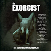 The Exorcist-The Complete Fantasy Playlist by Various Artists