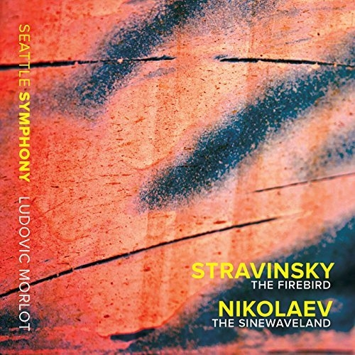 Stravinsky: The Firebird - Vladimir Nikolaev: The Sinewaveland (Live) by Seattle Symphony Orchestra