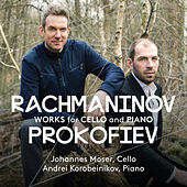Rachmaninoff & Prokofiev: Works for Cello & Piano by Johannes Moser