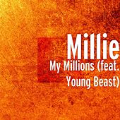 My Millions (feat. Young Beast) by Millie