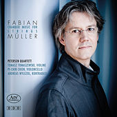 Fabian Müller: Chamber Music for Strings by Various Artists