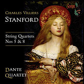 Stanford: String Quartets Nos. 5 & 8 by Various Artists