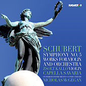 Schubert: Symphony No. 5 and Works for Violin & Orchestra by Various Artists