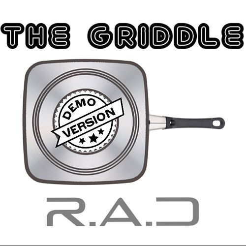 The Griddle (Demo) by rad.