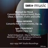 Falla: Harpsichord Concerto - Webern: Concerto for 9 Instruments, Op. 24 - Stravinsky: Septet by Various Artists