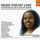 Music for My Love: Celebrating the Life of a Special Woman, Vol. 1 by Kodály Philharmonic Orchestra