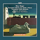 Reger: Complete Works for Violin and Piano & Complete Cello Sonatas by Various Artists