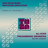 2016 Texas Music Educators Association: All-State Philharmonic Orchestra (Live) by Texas All-State Philharmonic Orchestra