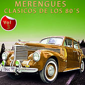 Merengues Clásicos de los 80´s, Vol. 3 by Various Artists