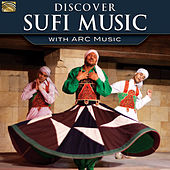 Discover Sufi Music with ARC Music by Various Artists