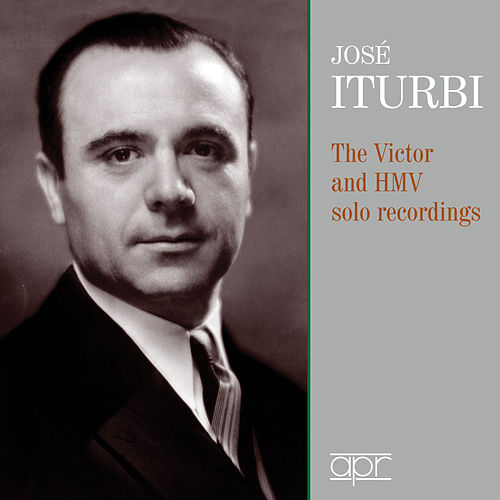 The Victor & HMV Solo Recordings by José Iturbi