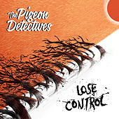 Lose Control by The Pigeon Detectives