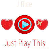 Just Play This (A Little While) - EP by J Rice