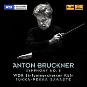 Bruckner: Symphony No. 8 in C Minor, WAB 108 by WDR Sinfonieorchester Köln