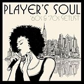 Player's Soul: '60s & '70s Setlist by Various Artists