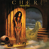 Prisoner by Cher