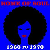 Home Of Soul: 1960 To 1970 by Various Artists