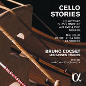 Cello Stories: The Cello in the 17th & 18th Centuries by Various Artists