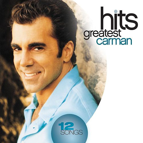 Greatest Hits by Carman