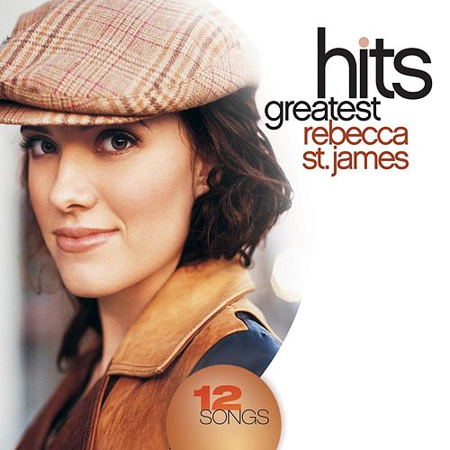 Greatest Hits by Rebecca St. James