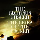 The Cries Of The Broken EP by The Glorious Unseen