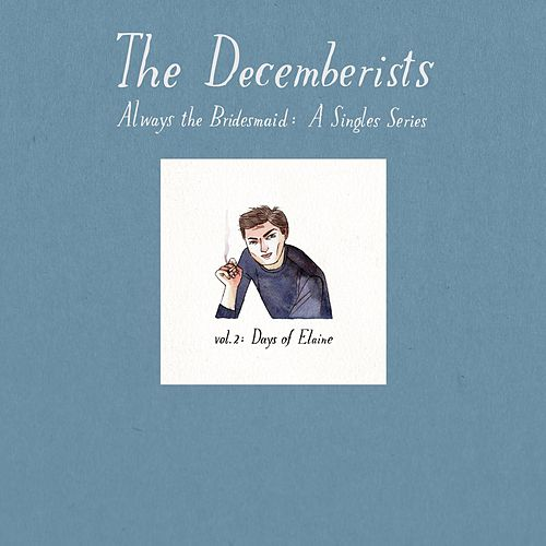 Always The Bridesmaid: Vol 2 by The Decemberists