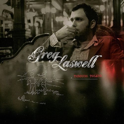 Through Toledo by Greg Laswell