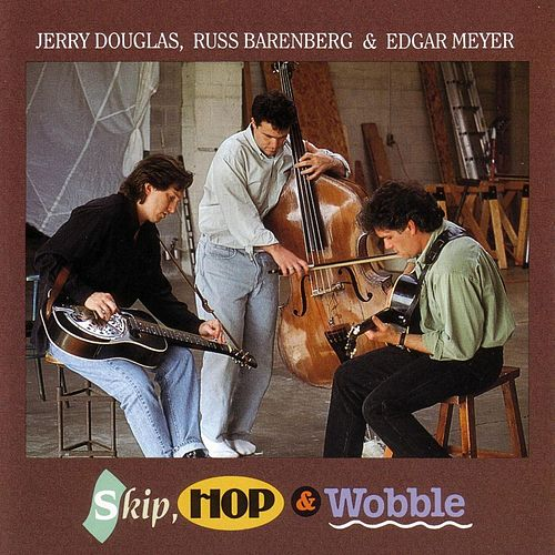 Skip, Hop And Wobble by Jerry Douglas