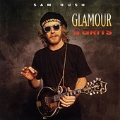 Glamour And Grits by Sam Bush