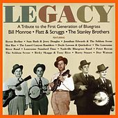 Legacy: A Tribute to the First Generation of Bluegrass - Bill Monroe / Flatt & Scruggs / The Stanley Brothers by Various Artists