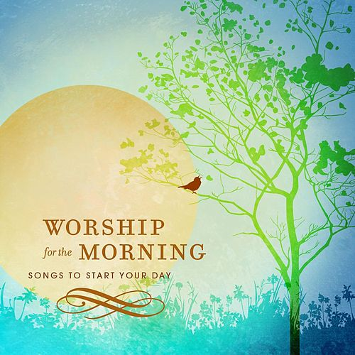 Worship For The Morning by Various Artists