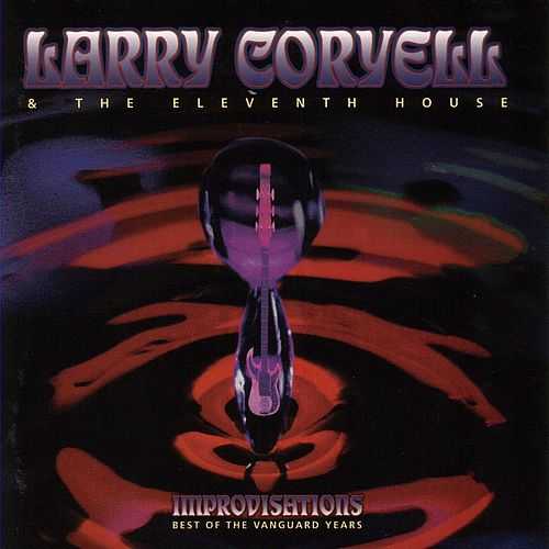 Improvisations - Best of the Vanguard Years by Larry Coryell