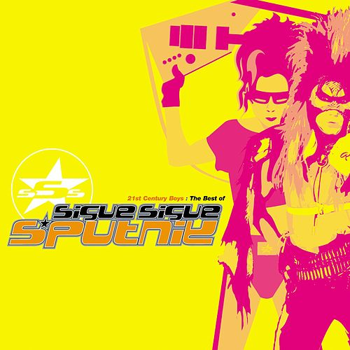 21st Century Boys - The Best Of by Sigue Sigue Sputnik