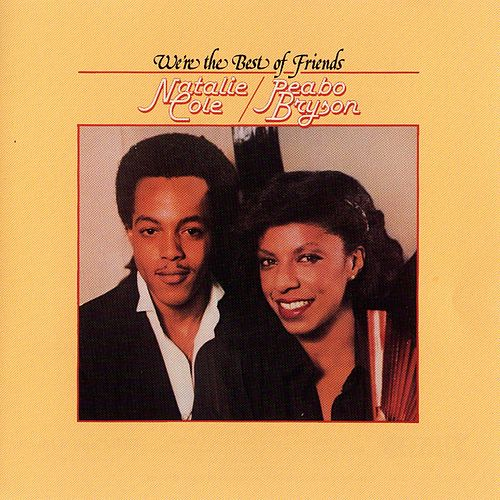 We're The Best Of Friends by Natalie Cole