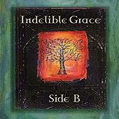 Indelible Grace Side B by Indelible Grace Music