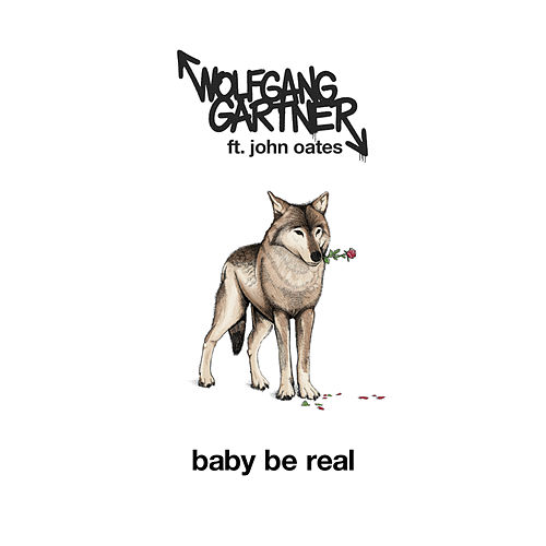 Baby Be Real by Wolfgang Gartner