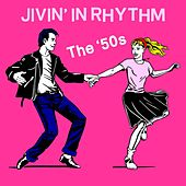 Jivin' In Rhythm: The '50s by Various Artists