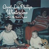 Winterglow/Take Me Back to Toyland by Grant-Lee Phillips