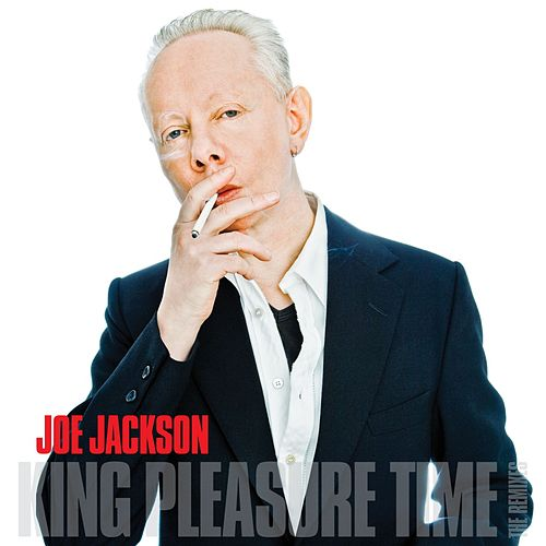 King Pleasure Time [The Remixes] by Joe Jackson