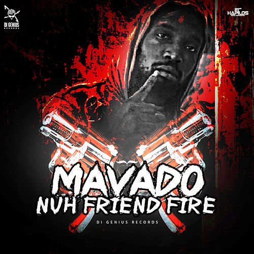 Nuh Friend Fire - Single by Mavado