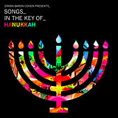Erran Baron Cohen Presents: Songs In The Key Of Hanukkah by Erran Baron Cohen