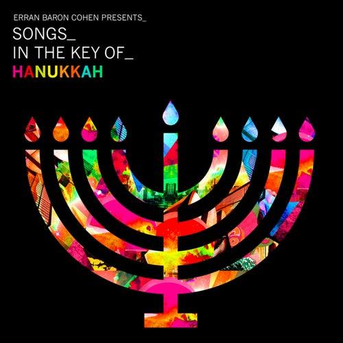Erran Baron Cohen Presents: Songs In The Key Of Hanukkah by Erran Baron Cohen