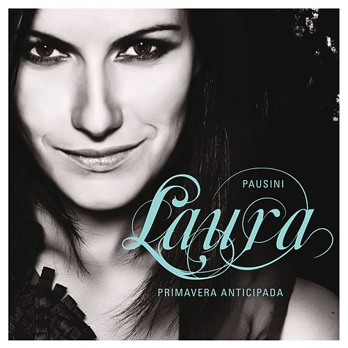 Primavera anticipada by Laura Pausini