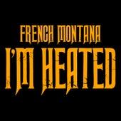 I'm Heated by French Montana