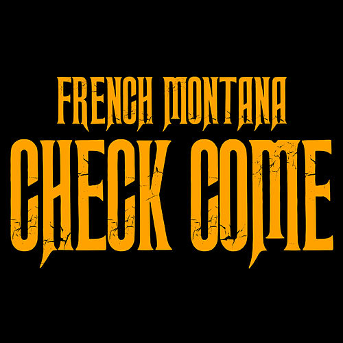 Check Come by French Montana